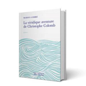 Couverture de l'ouvrage la Véridique aventure de Christophe Collomb